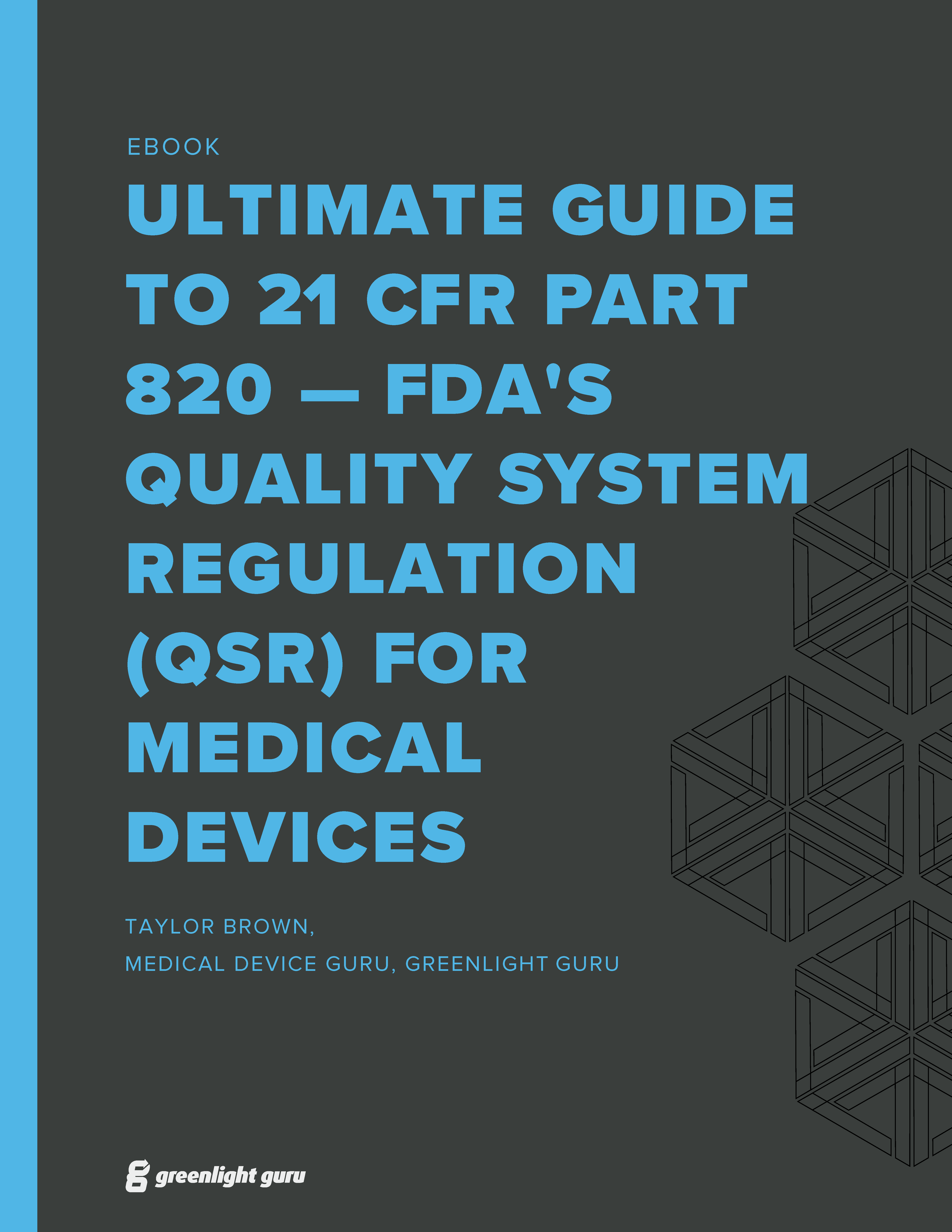 (cover) Ultimate Guide to 21 CFR Part 820 — FDA Quality System Regulation (QSR) for Medical Devices