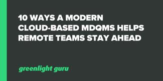 10 Ways A Modern, Cloud-Based MDQMS Helps Remote Teams Stay Ahead - Featured Image