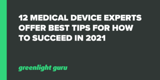 12 Medical Device Experts Offer Best Tips for How to Succeed in 2021 - Featured Image