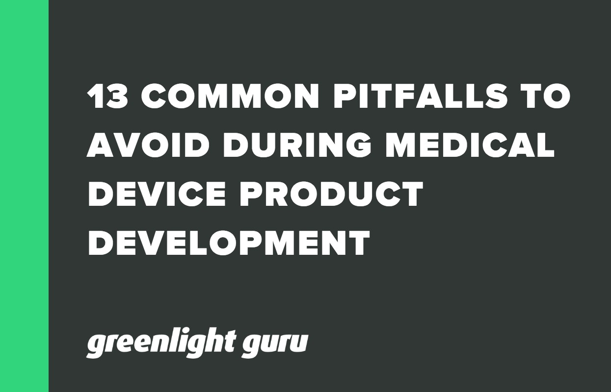13 COMMON PITFALLS TO AVOID DURING MEDICAL DEVICE PRODUCT DEVELOPMENT