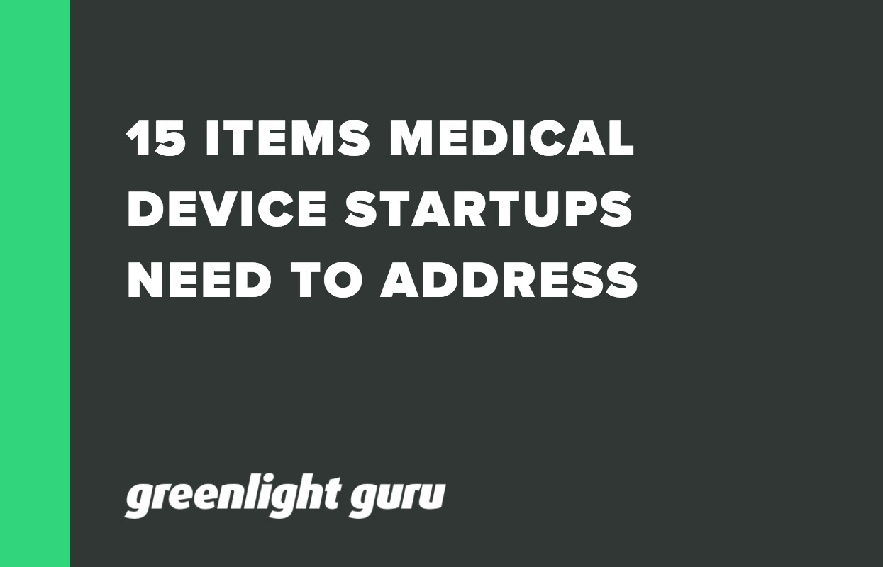 15 ITEMS MEDICAL DEVICE STARTUPS NEED TO ADDRESS