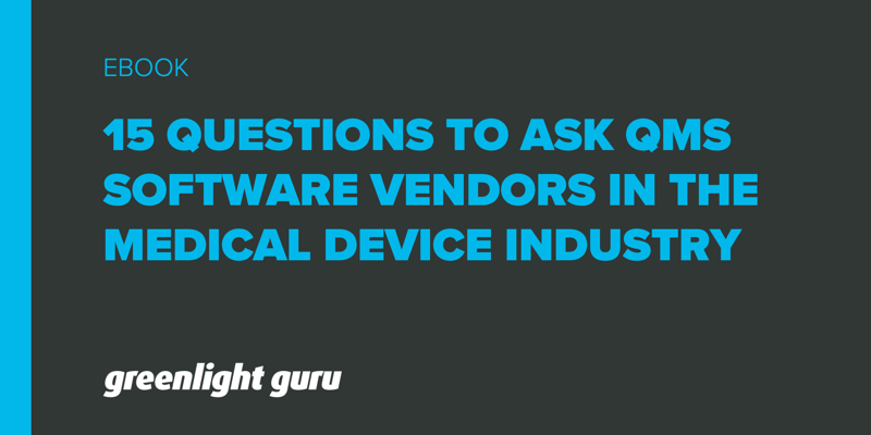 15 Questions to Ask QMS Software Vendors in the Medical Device Industry