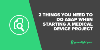 2 Things You Need To Do ASAP When Starting A Medical Device Project - Featured Image