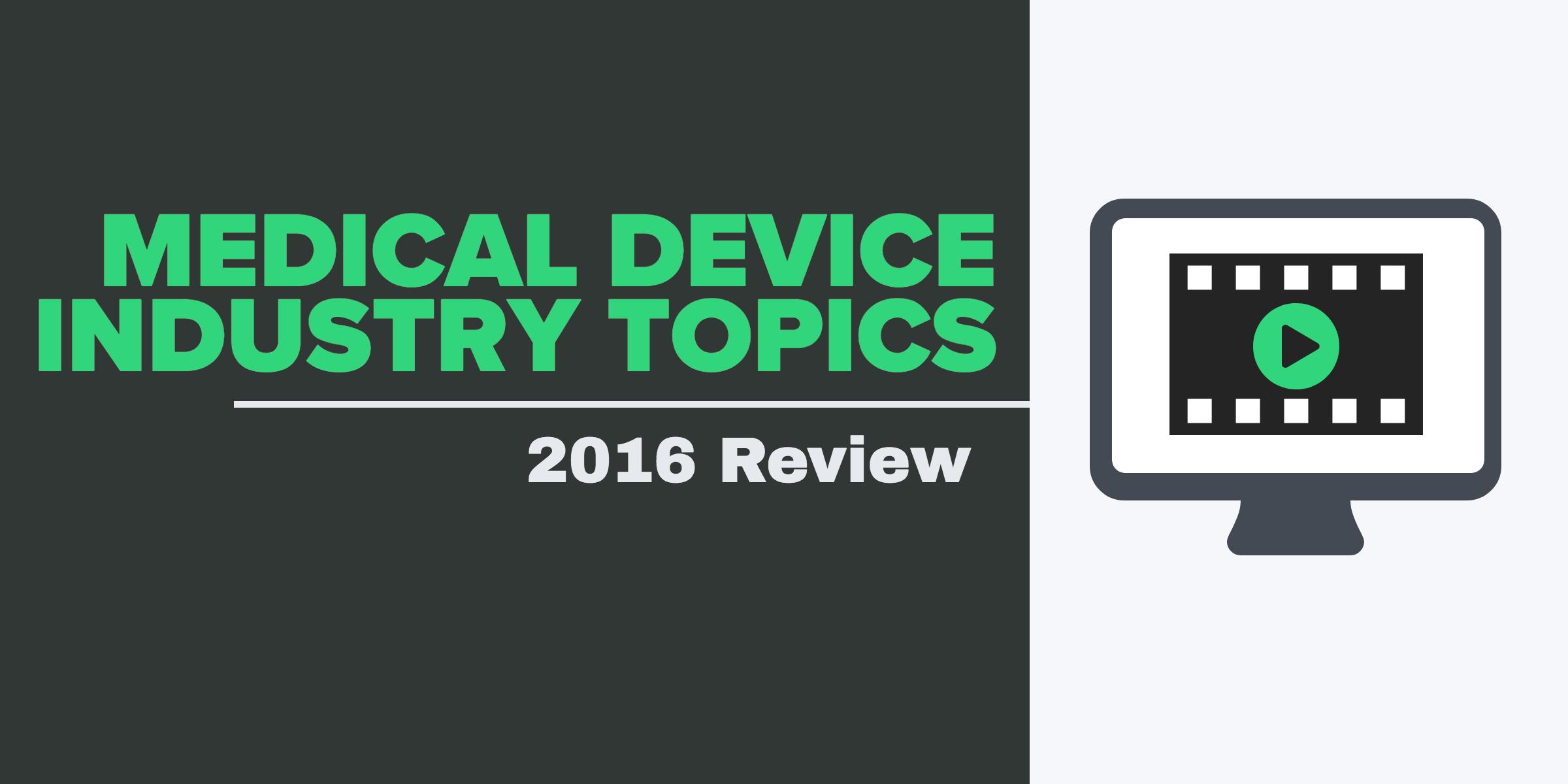 2016_medical_device_industry_topics copy (1)