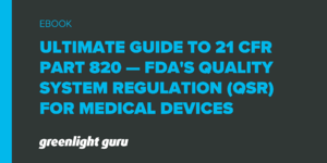 21-cfr-part-820-fda-quality-system-regulation-qsr-medical-devices