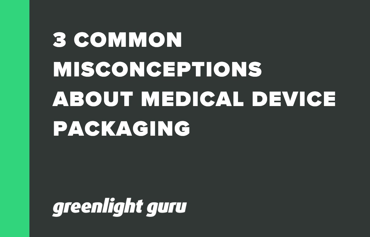 3 COMMON MISCONCEPTIONS ABOUT MEDICAL DEVICE PACKAGING