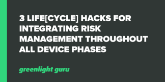 3 Life[cycle] Hacks for Integrating Risk Management throughout all Device Phases - Featured Image