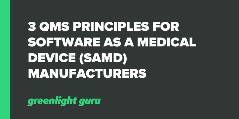 3 QMS Principles for Software As a Medical Device (SaMD) Manufacturers