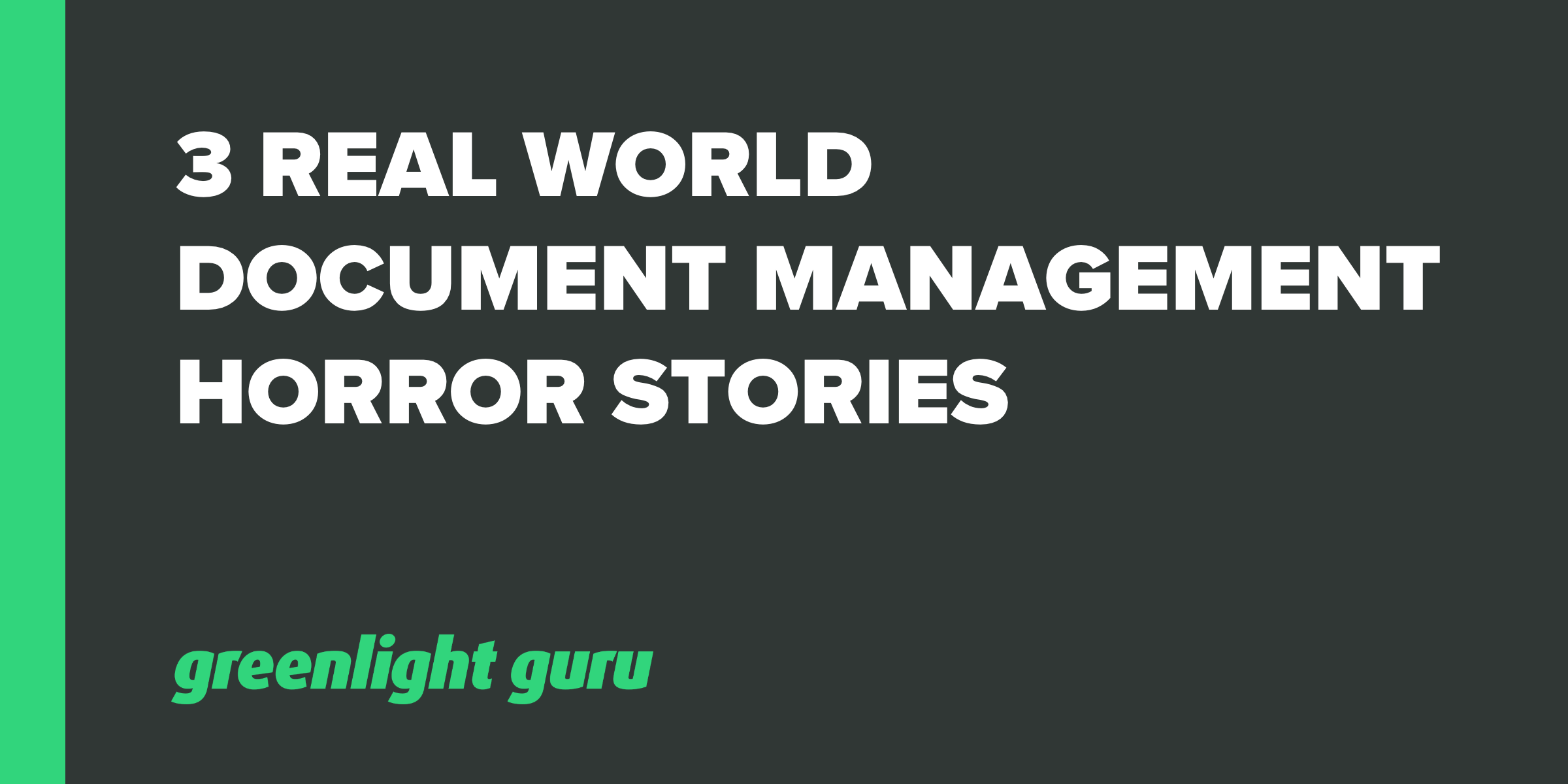 3 Real World Doc Mgmt Horror Stories