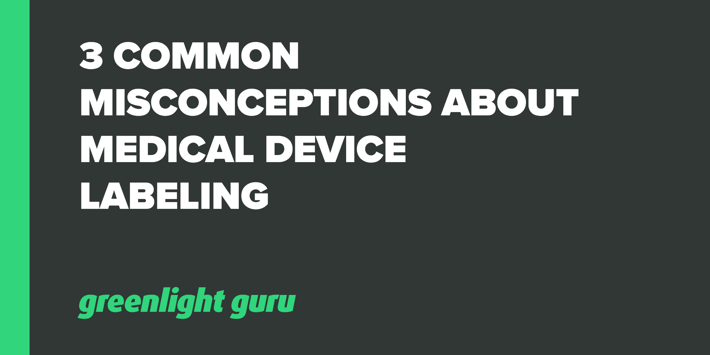 3 Common Misconceptions About Medical Device Labeling - Featured Image