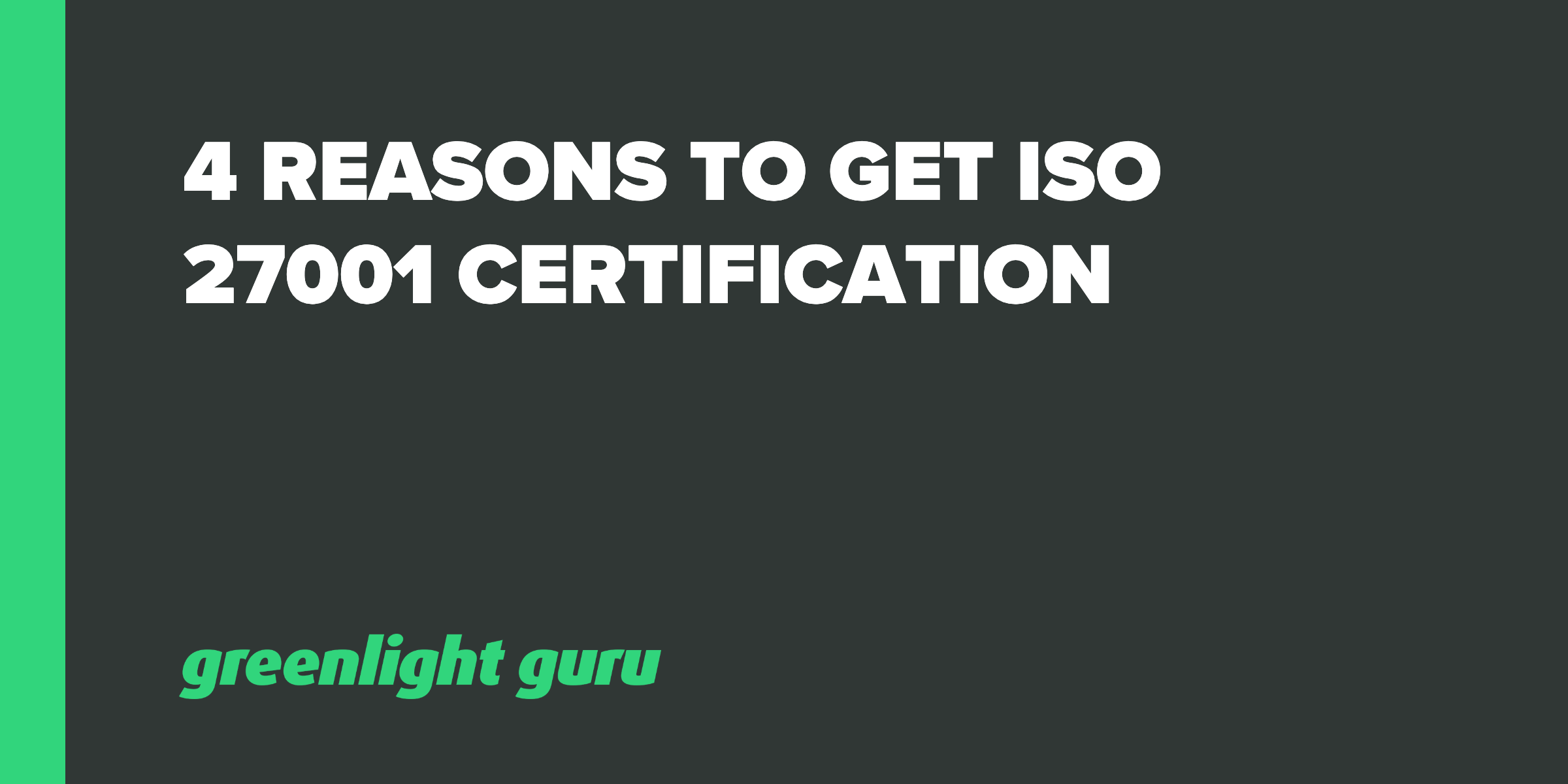 4 Reasons to Get ISO 27001 Certification - Featured Image
