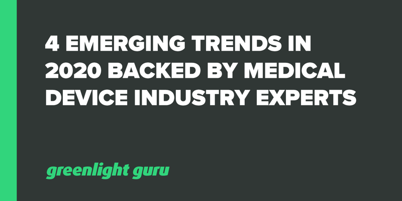 4 emerging trends in 2020 medical device industry experts