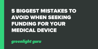 5 Biggest Mistakes to Avoid when Seeking Funding for Your Medical Device - Featured Image