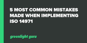 5 Most Common Mistakes Made When Implementing ISO 14971