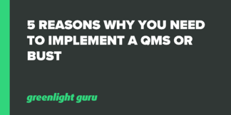 5 Reasons Why You Need To Implement a QMS or Bust - Featured Image