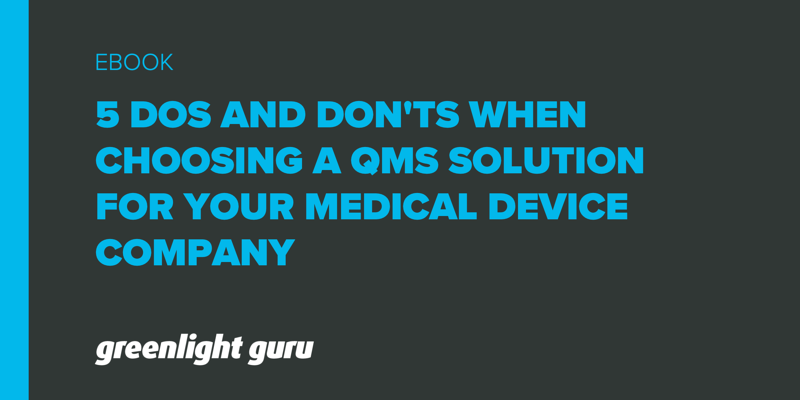 5 dos and donts when choosing a qms solution for your medical device company