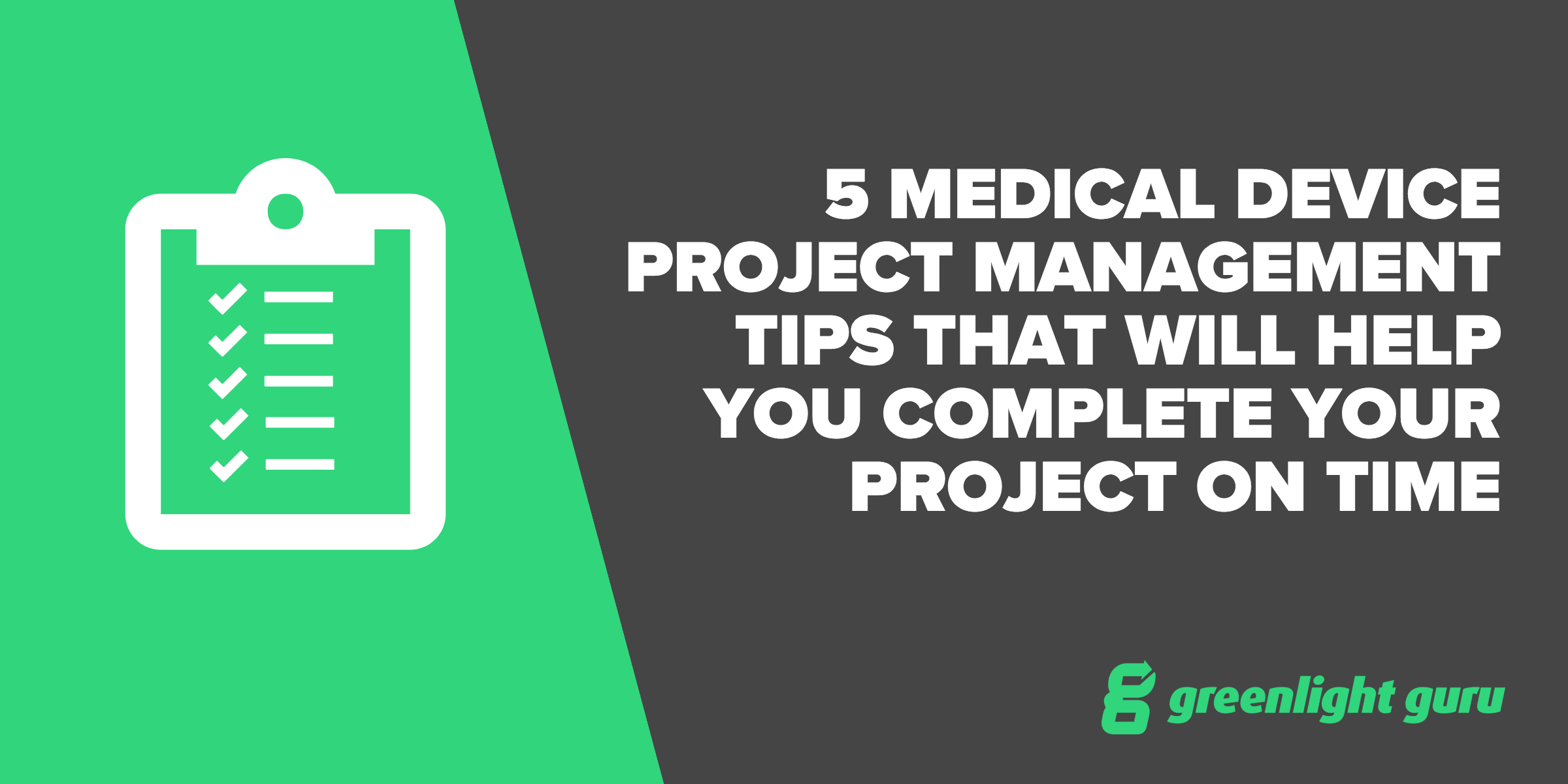 5 Medical Device Project Management Tips That Will Help You Complete Your Project On Time - Featured Image
