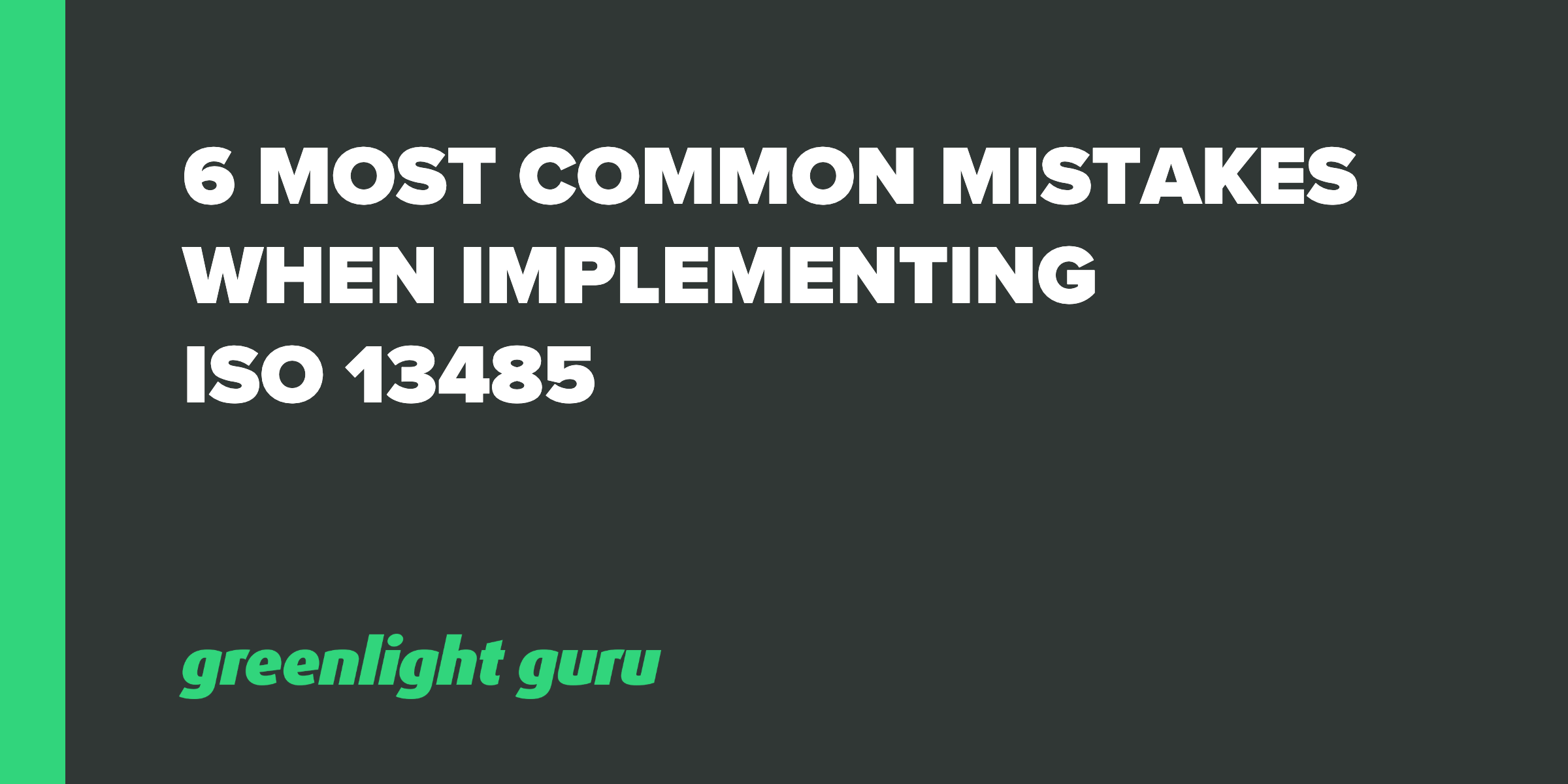 6 most common mistakes when implementing iso 13485