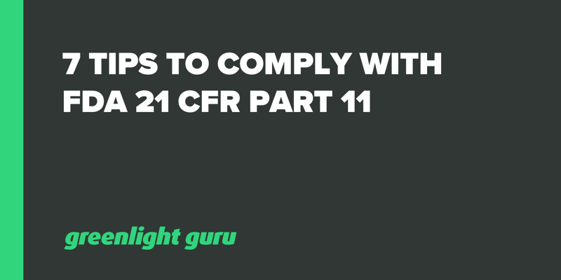 7 Tips to Comply With FDA 21 CFR Part 11