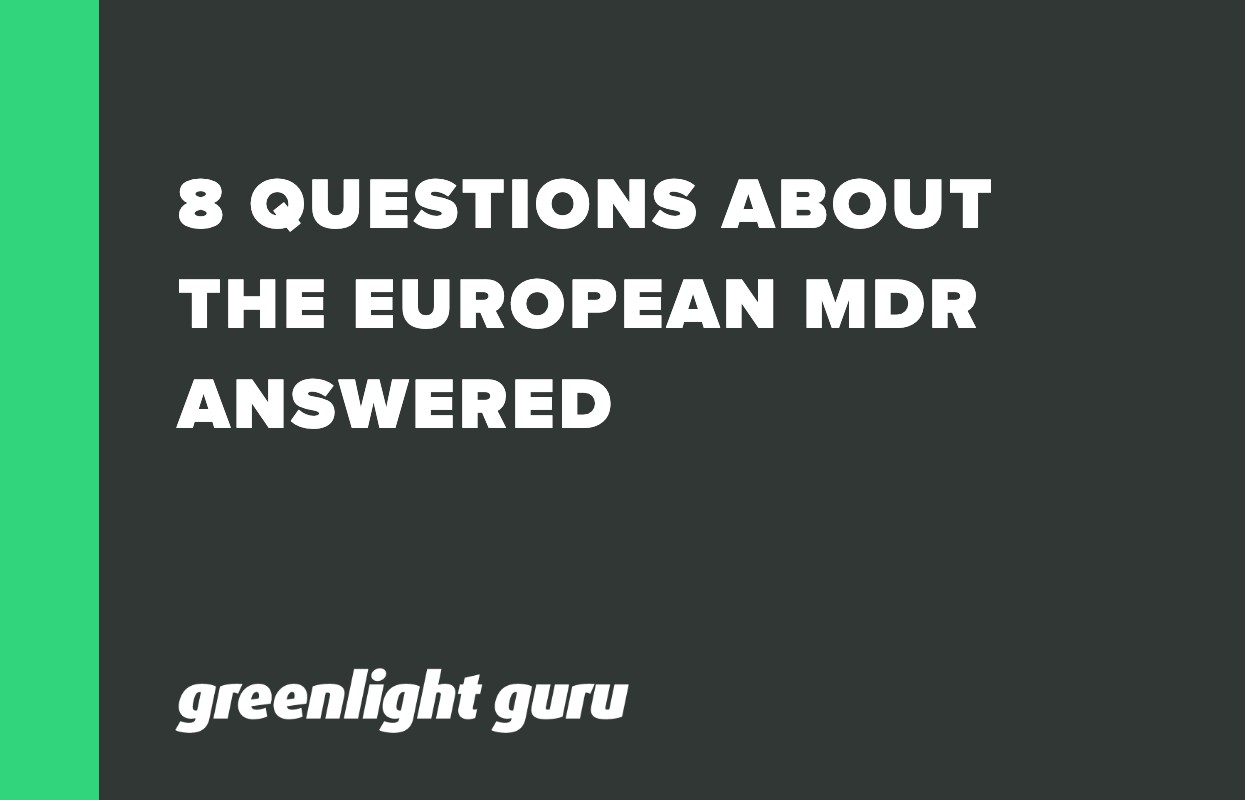 8 QUESTIONS ABOUT THE EUROPEAN MDR ANSWERED