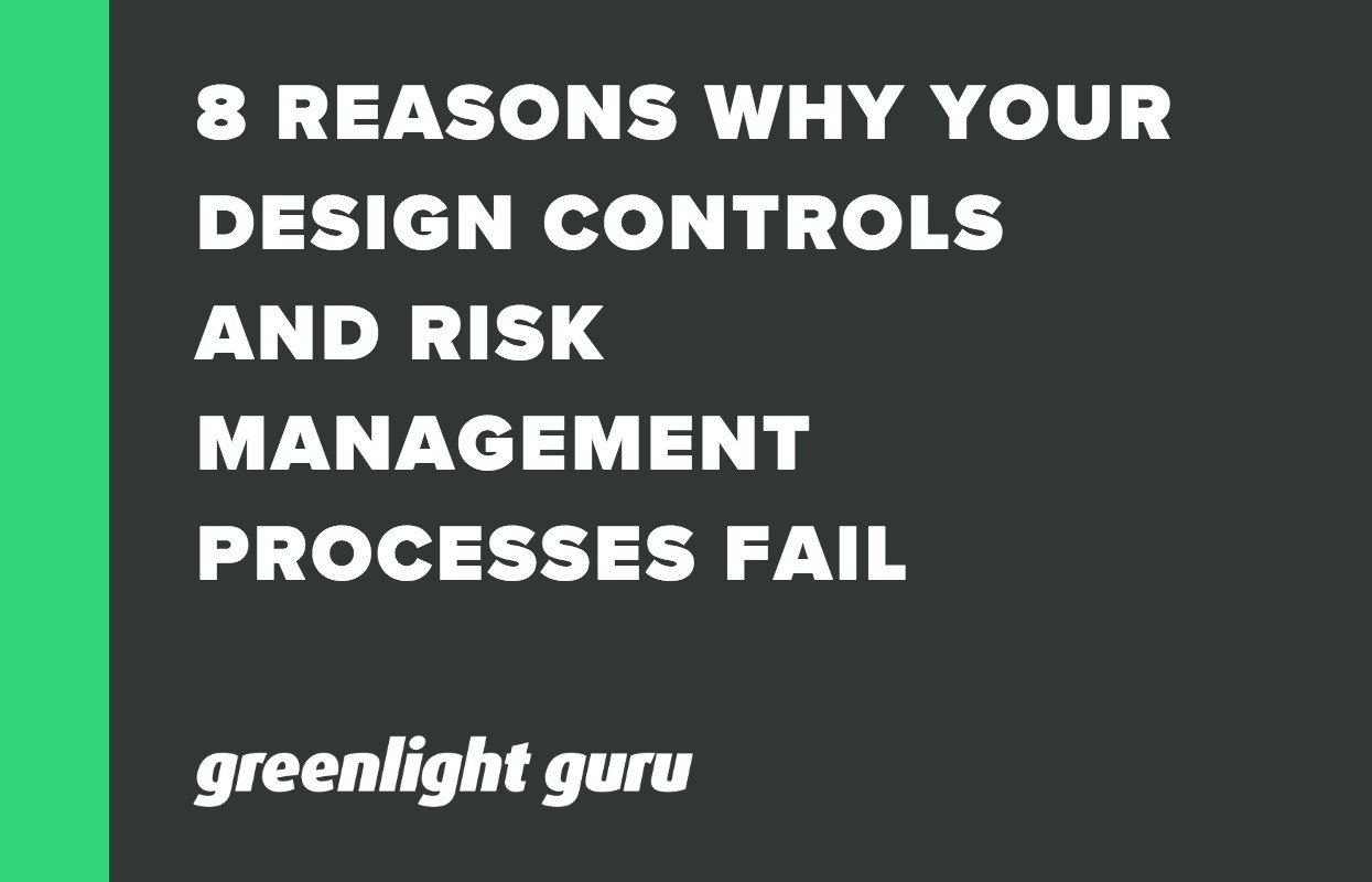 8 REASONS WHY YOUR DESIGN CONTROLS AND RISK MANAGEMENT PROCESSES FAIL
