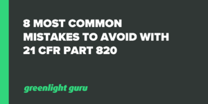 8 most common mistakes to avoid with 21 cfr part 820