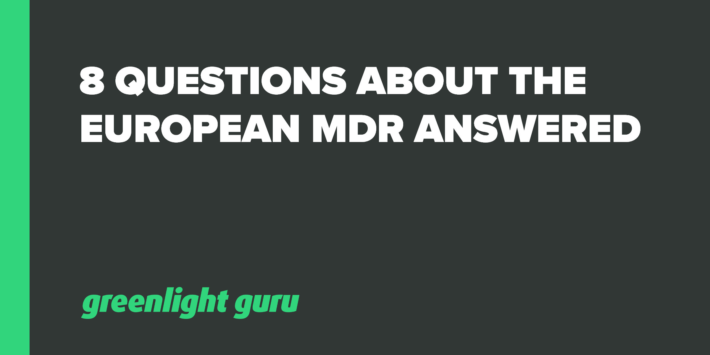 8 questions about the eu mdr answered