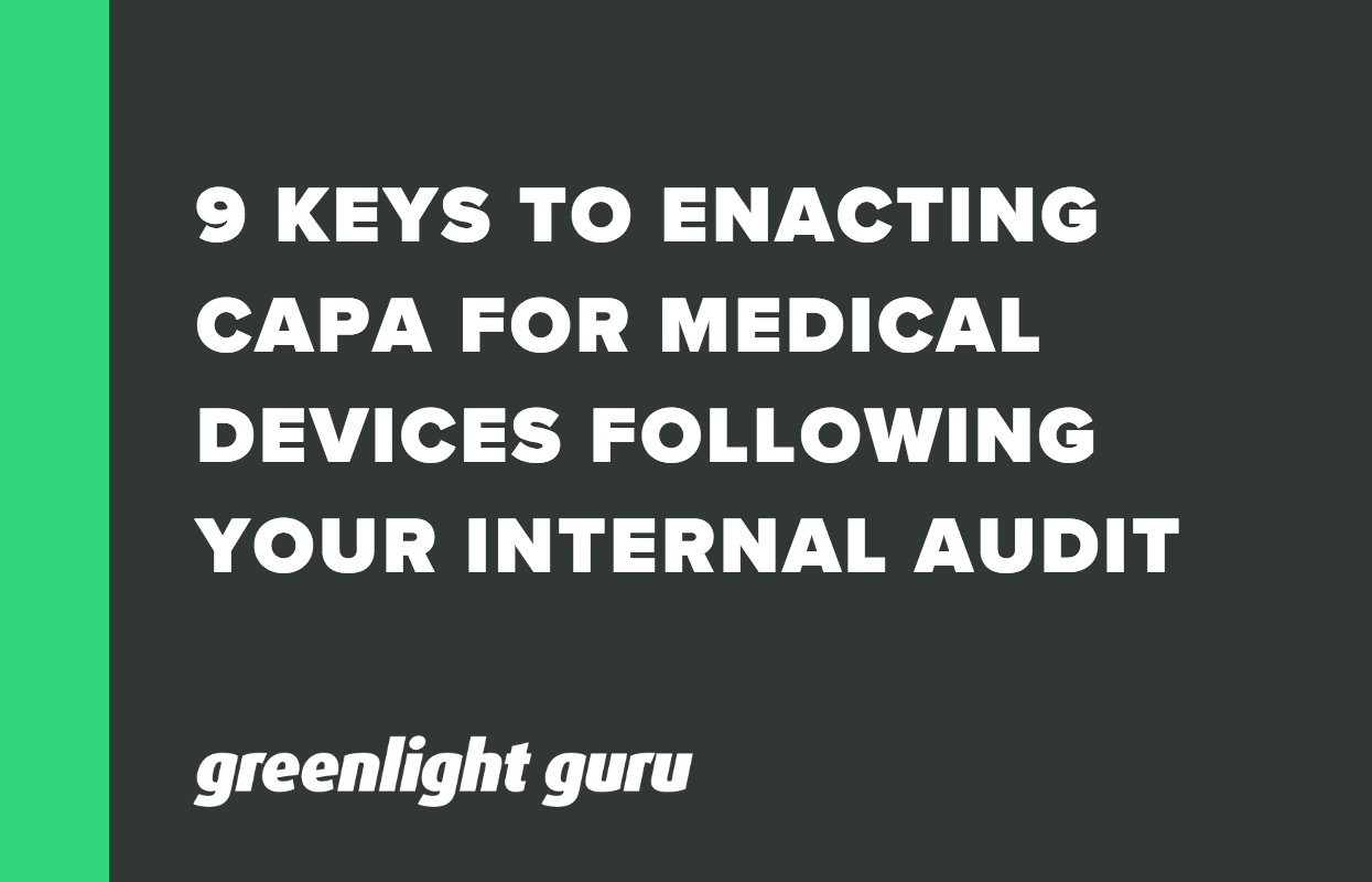 9 KEYS TO ENACTING CAPA FOR MEDICAL DEVICES FOLLOWING YOUR INTERNAL AUDIT-1