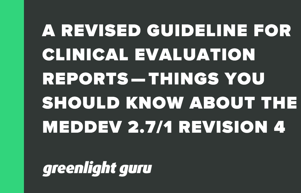 A REVISED GUIDELINE FOR CLINICAL EVALUATION REPORTS — THINGS YOU SHOULD KNOW ABOUT THE MEDDEV 2.7_1 REVISION 4