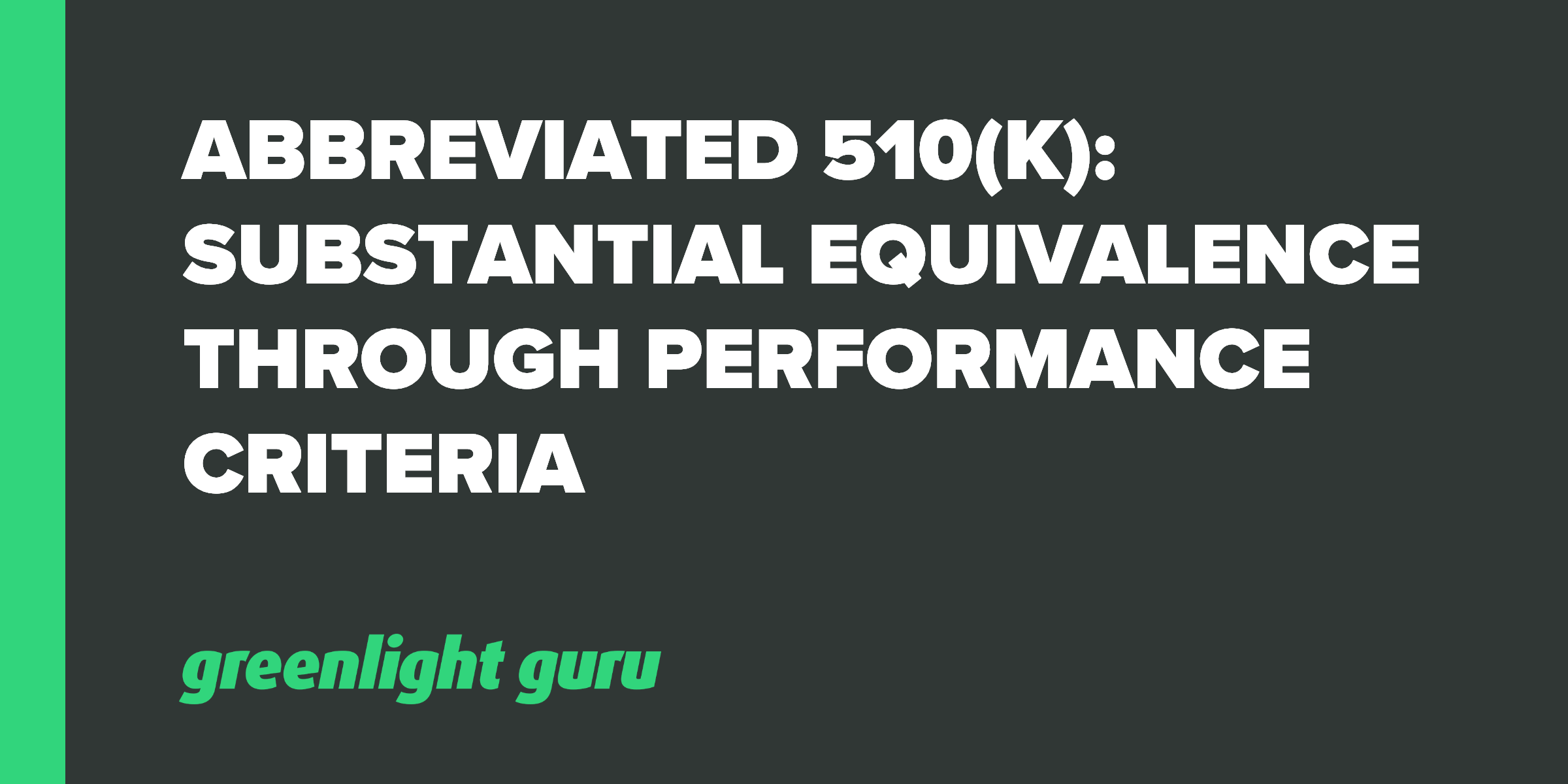Abbreviated 510(k)_ Substantial Equivalence Through Performance Criteria