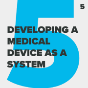Agile_DEVELOPING A MEDICAL DEVICE AS A SYSTEM_5