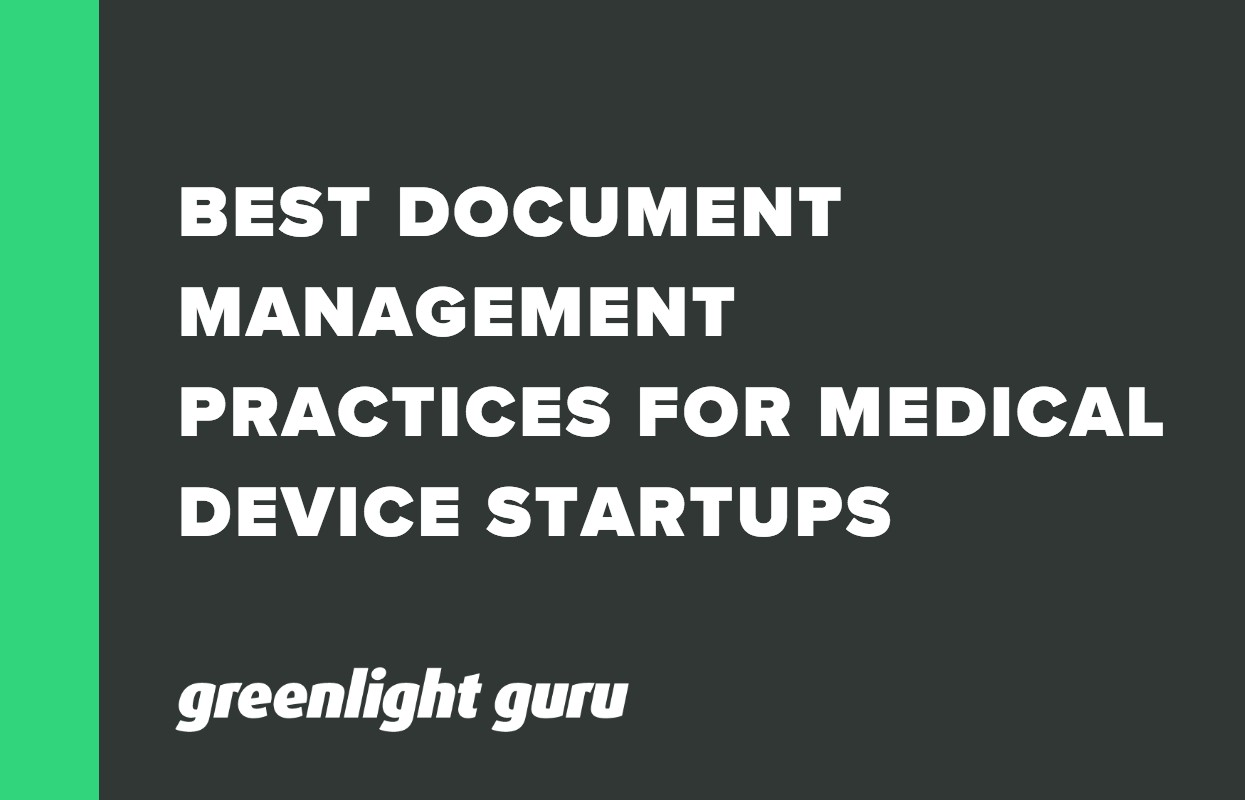 BEST DOCUMENT MANAGEMENT PRACTICES FOR MEDICAL DEVICE STARTUPS_ DON'T CHEAP OUT
