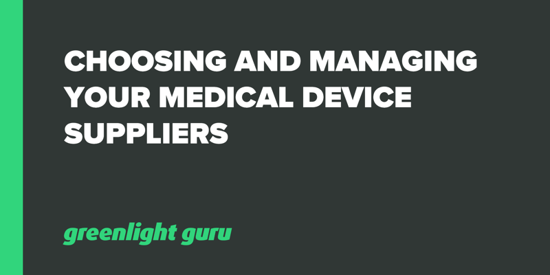 Choosing and Managing Your Medical Device Suppliers