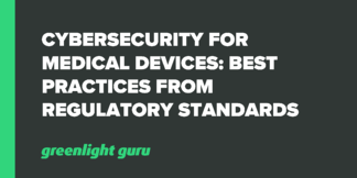 Cybersecurity for Medical Devices: Best Practices from Regulatory Standards - Featured Image