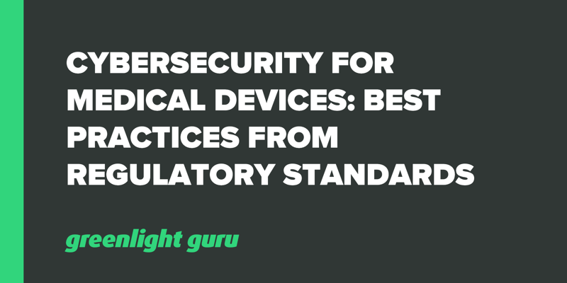 Cybersecurity for Medical Devices_ Best Practices from Regulatory Standards