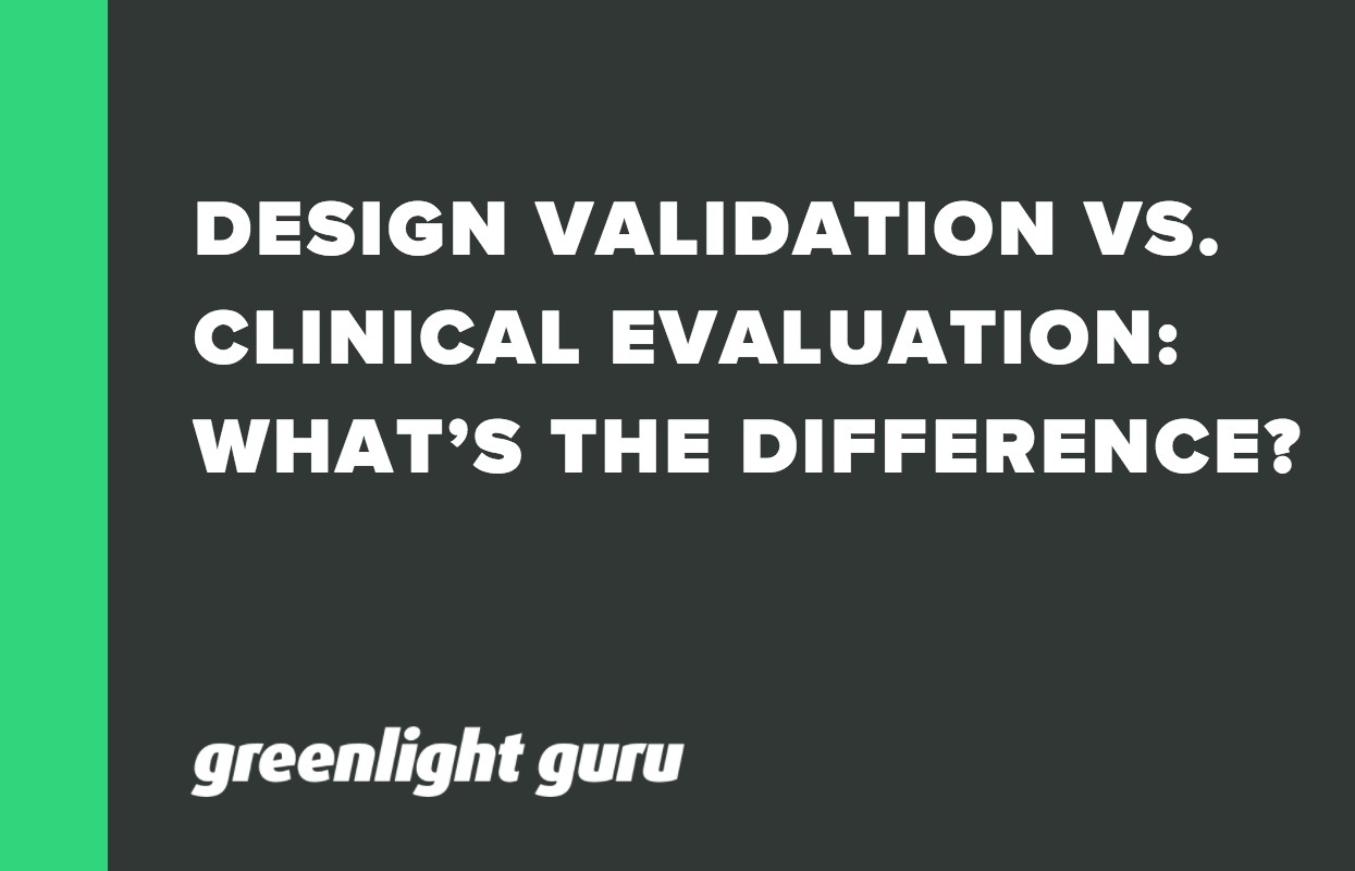 DESIGN VALIDATION VS. CLINICAL EVALUATION_ WHAT'S THE DIFFERENCE_