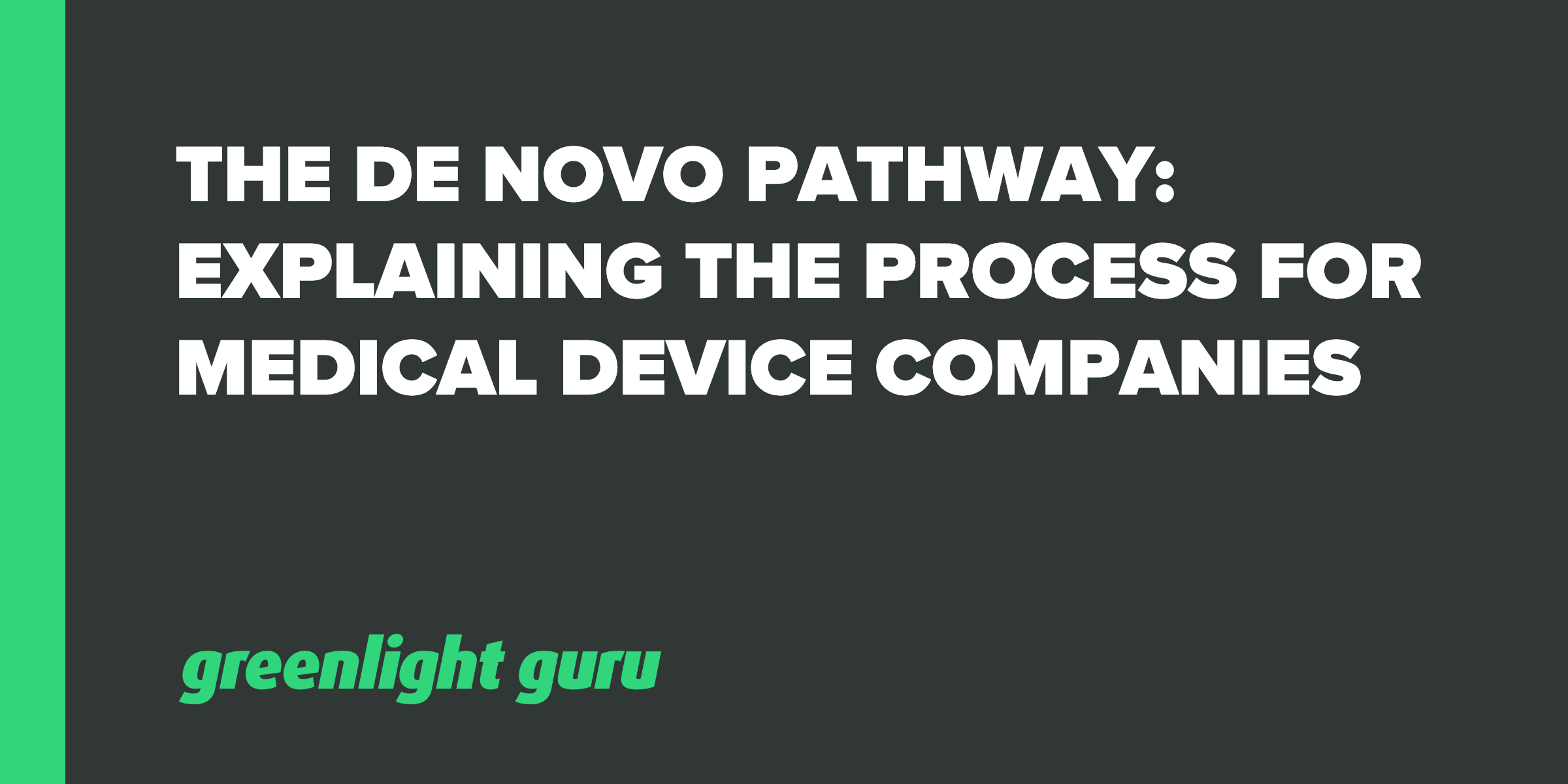 De novo pathway for medical device companies