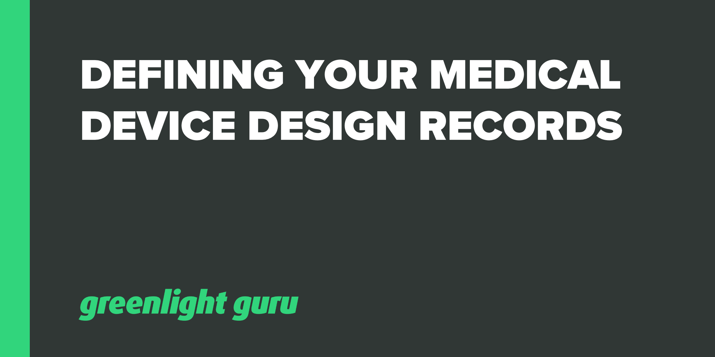 Defining your medical device design records