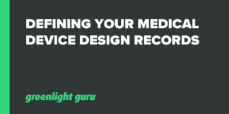Defining Your Medical Device Design Records - Featured Image