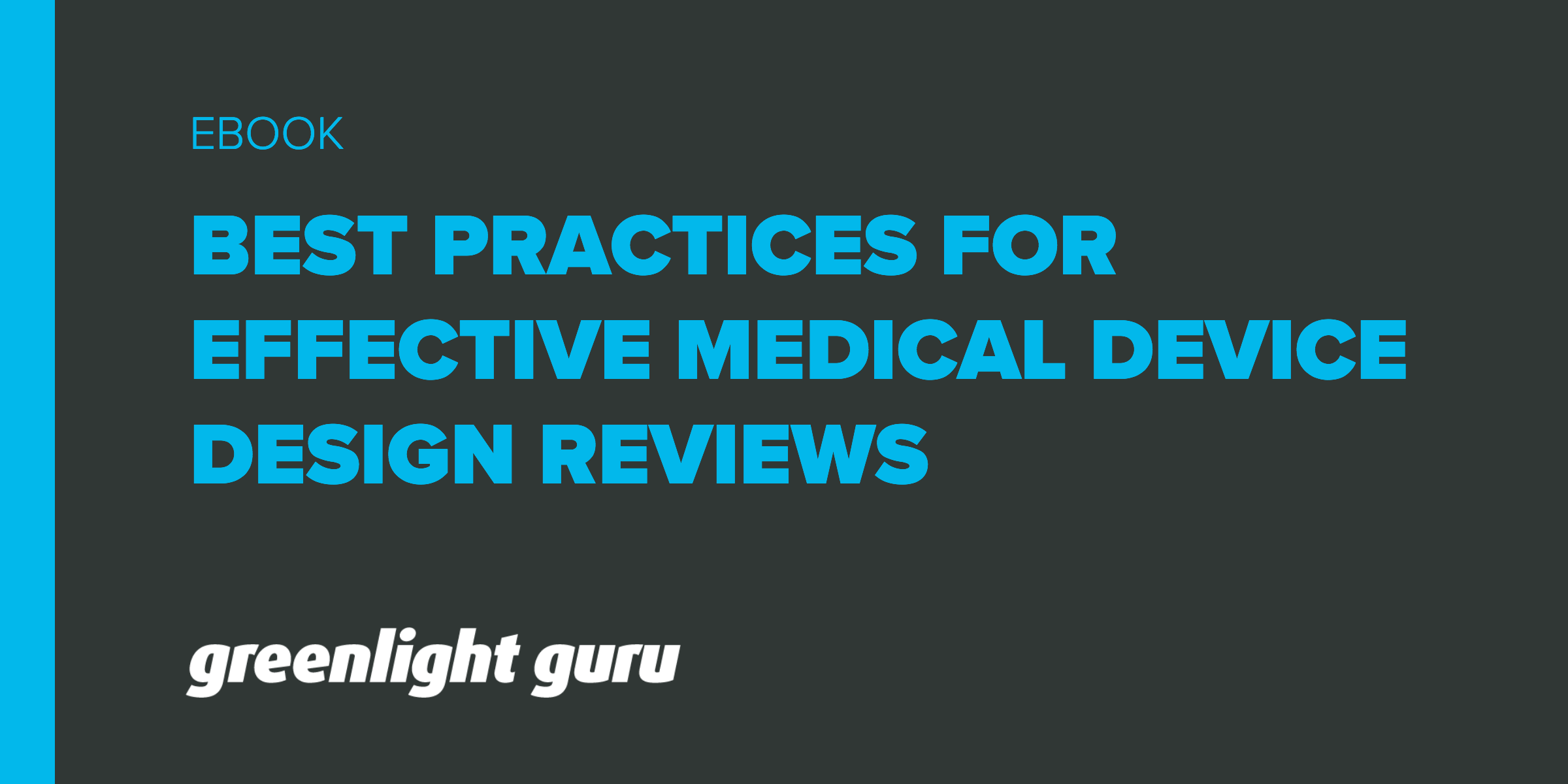 Design Reviews Best Practices for Medical Devices