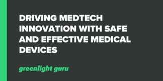 Driving Medtech Innovation with Safe and Effective Medical Devices - Featured Image