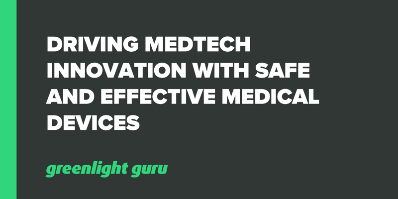 Driving Medtech Innovation with Safe and Effective Medical Devices