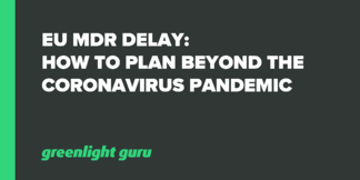 EU MDR Delay: How to Plan Beyond the Coronavirus Pandemic - Featured Image