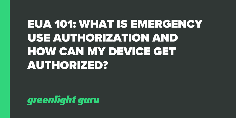 EUA 101_ What is Emergency Use Authorization and how can my device get authorized