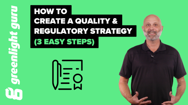 3 easy steps to establishing a quality and regulatory strategy for your medical device