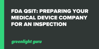 FDA QSIT: Preparing Your Medical Device Company for an Inspection - Featured Image