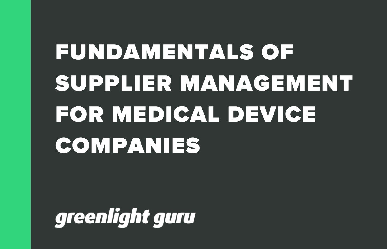 FUNDAMENTALS OF SUPPLIER MANAGEMENT FOR MEDICAL DEVICE COMPANIES