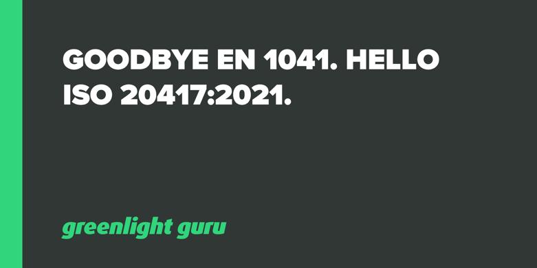 Goodbye EN 1041. Hello ISO 20417_2021.