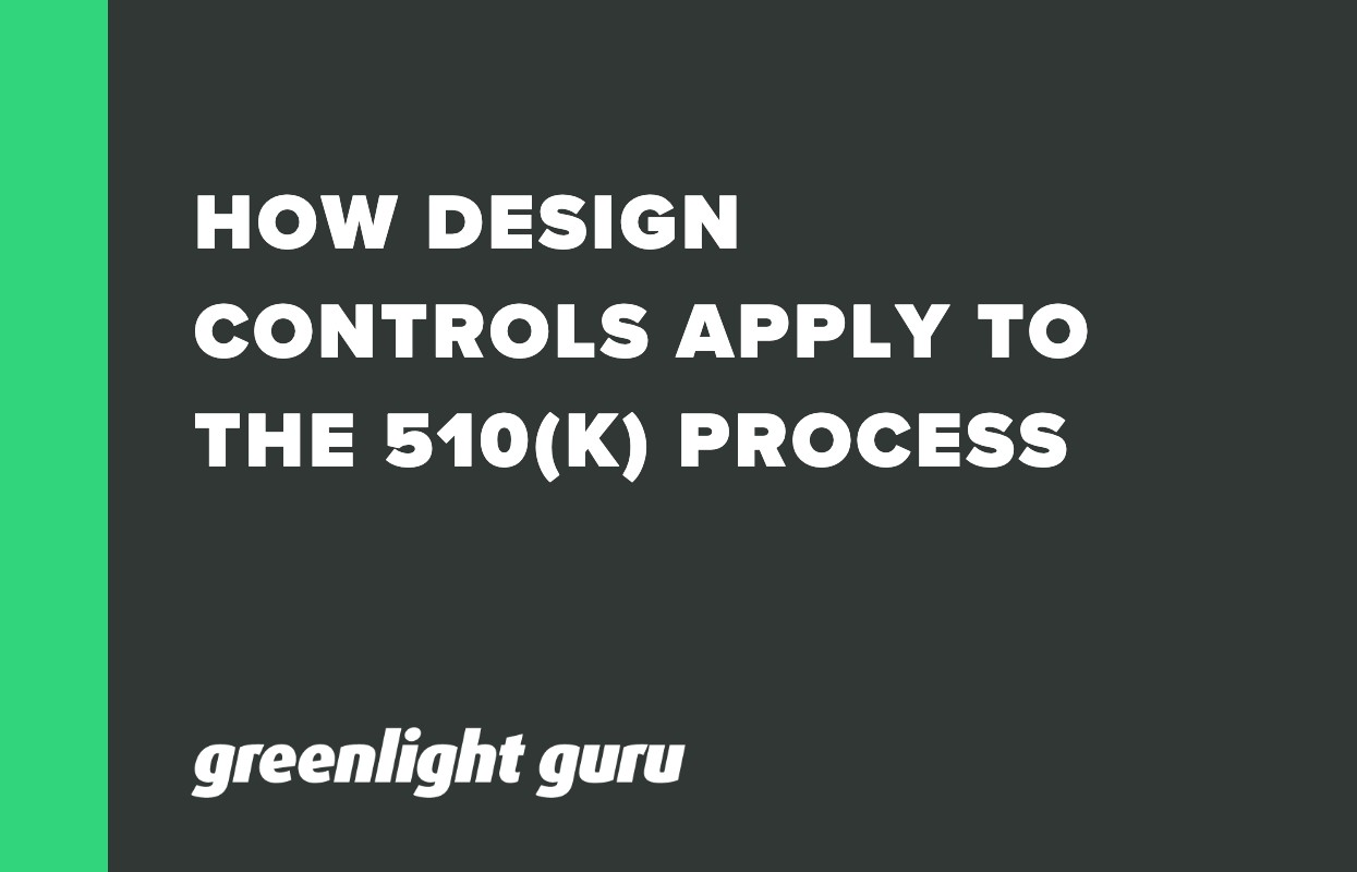HOW DESIGN CONTROLS APPLY TO THE 510(K) PROCESS