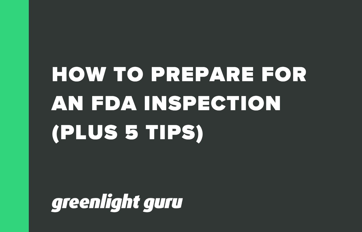 HOW TO PREPARE FOR AN FDA INSPECTION (PLUS 5 TIPS)-1